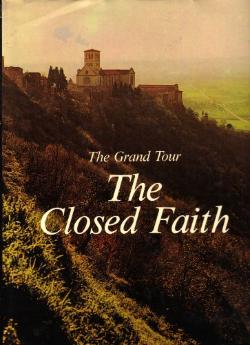 THE GRAND TOUR: The Closed Faith.: CONTI, Flavio.