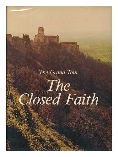 The Grand Tour, the Closed Faith,: Conti, Flavio,