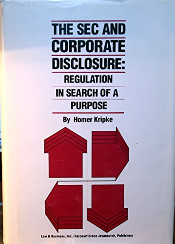 9780150039761: The SEC and Corporate Disclosure: Regulation in Search of a Purpose