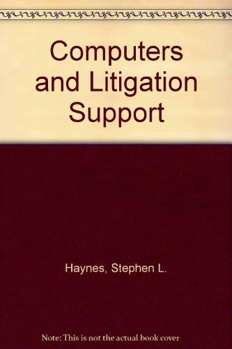 Computers and Litigation Support: Stephen L. Haynes