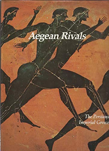 9780150040255: Aegean Rivals: The Persians Imperial Greece (Imperial Visions Series: The Rise and Fall of Empires)