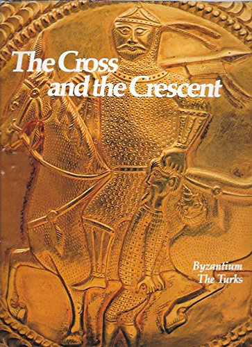 9780150040279: The Cross and the Crescent: Byzantium, The Turks (Imperial Visions Series: The Rise and Fall of Empires)