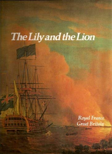 9780150040323: The Lily and the Lion: Royal France Great Britain (Imperial Visions Series: The Rise and Fall of Empires)