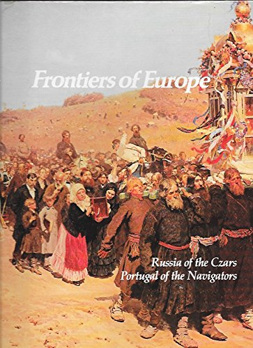 - Frontiers of Europe. Russia of the Czars. Portugal of th Navigators. Empires. Their Rise and Fall.