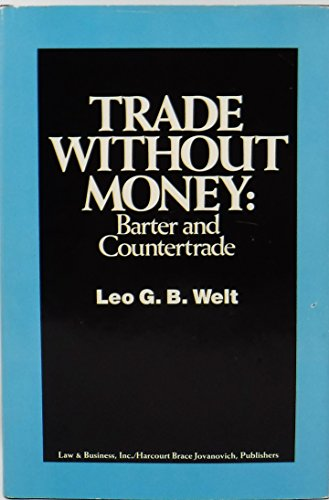 9780150043744: Trade Without Money: Barter and Countertrade