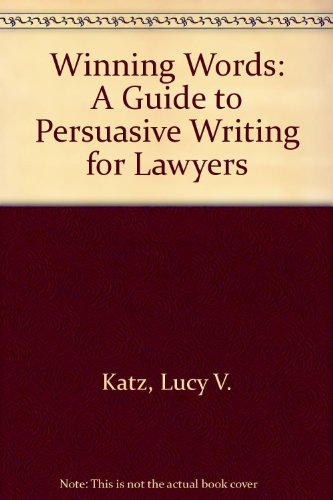 9780150044086: Winning Words: A Guide to Persuasive Writing for Lawyers