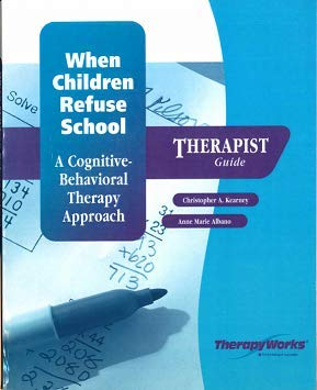 9780150982104: When Children Refuse School: A Cognitive-Behavioral Therapy Approach: Therapist Guide