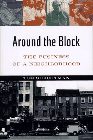 AROUND THE BLOCK: The Business of a Neighborhood