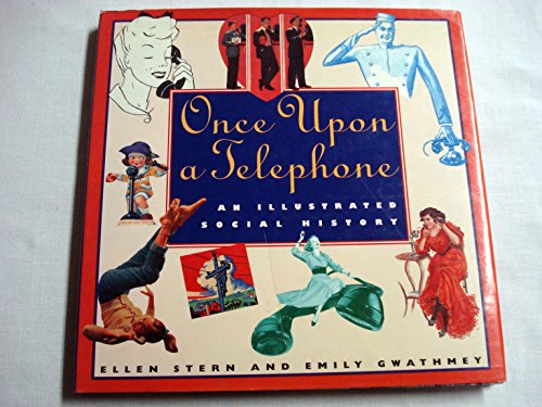 9780151000869: Once upon a Telephone: An Illustrated Social History