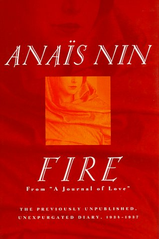 """9780151000883: Fire: From """"A Journal of Love"""": The Unexpurgated Diary of Anais Nin, 1934-1937"""