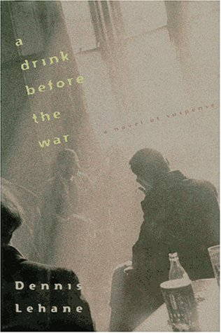 A Drink Before the War *1/1 US SIGNED*: Lehane, Dennis