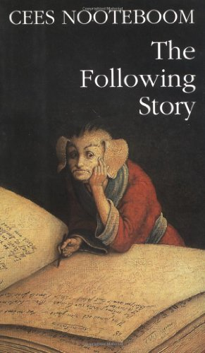 The Following Story (Signed First Edition): Cees Nooteboom