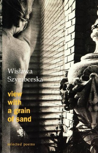View with a Grain of Sand: Selected Poems (0151001537) by Wislawa Szymborska