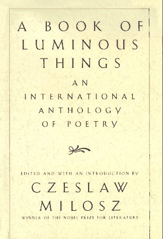 A Book of Luminous Things : An: Czeslaw Milosz