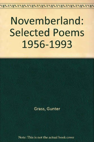 Novemberland: Selected Poems 1956-1993 (English, German and: Gunter Grass, Michael
