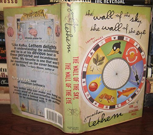 The Wall of the Sky, the Wall of the Eye: Stories: Lethem, Jonathan