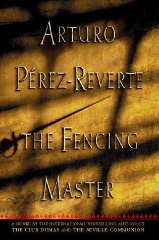 The Fencing Master (Signed): Perez-Reverte, Arturo; Costa, Margaret Jull (trans.)