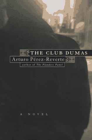 The Club Dumas: Perez- Reverte, Arturo