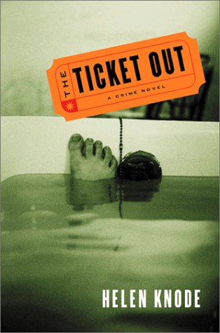 THE TICKET OUT (SIGNED): Knode, Helen