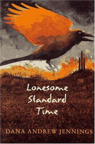 Lonesome Standard Time: Dana Andrew Jennings