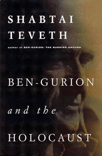 Ben-Gurion and the Holocaust.: Teveth, Shabtai