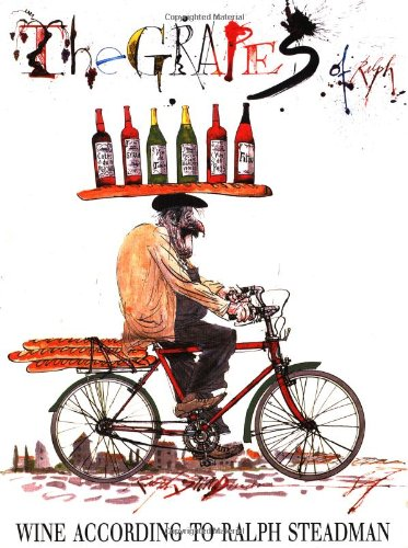 9780151002450: The Grapes of Ralph: Wine According to Ralph Steadman