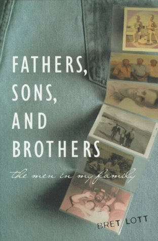 Fathers, Sons, and Brothers: Lott, Bret