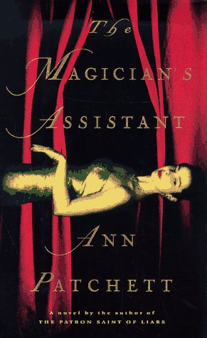 The Magician's Assistant: Ann Patchett
