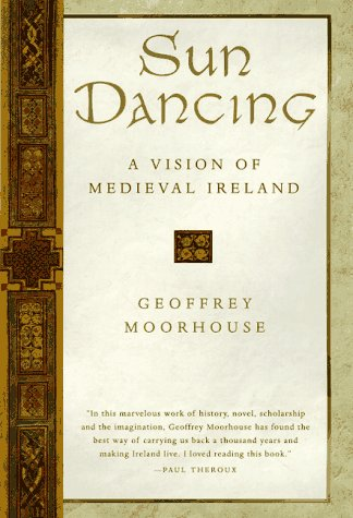 9780151002771: Sun Dancing: A Vision of Medieval Ireland