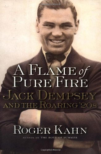 9780151002962: A Flame of Pure Fire. Jack Dempsey and the Roaring '20s