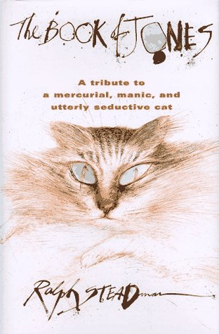 9780151003099: The Book of Jones: A Tribute to the Mercurial, Manic, and Utterly Seductive Cat