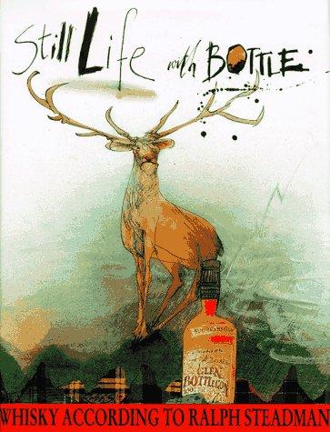 Still Life with Bottle: Whisky According to Ralph Steadman: Steadman, Ralph