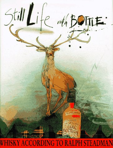 9780151003105: Still Life With Bottle: Whisky According to Ralph Steadman