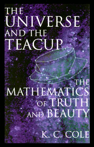9780151003235: The Universe and the Teacup: The Mathematics of Truth and Beauty
