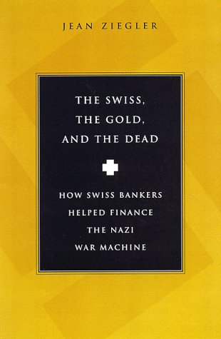 9780151003341: Swiss, the Gold and the Dead