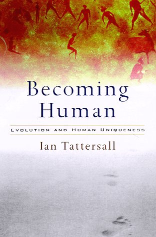 9780151003402: Becoming Human: Evolution and Human Uniqueness