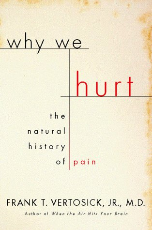 9780151003778: Why We Hurt: The Natural History of Pain