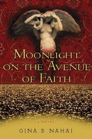 Moonlight on the Avenue of Faith **Signed**: Nahai, Gina B.; Barkhordar-Nahai, Gina