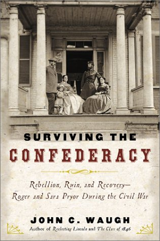 9780151003891: Surviving the Confederacy: Rebellion, Ruin, and Recovery--Roger and Sara Pryor During the Civil War