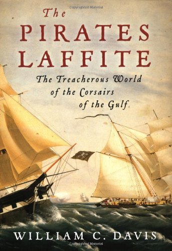 9780151004034: The Pirates Laffite: The Treacherous World of the Corsairs of the Gulf