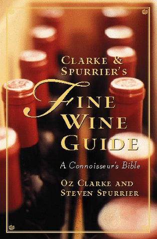 9780151004126: Clarke and Spurrier's Fine Wine Guide: A Connoisseur's Bible Edition: Reprint
