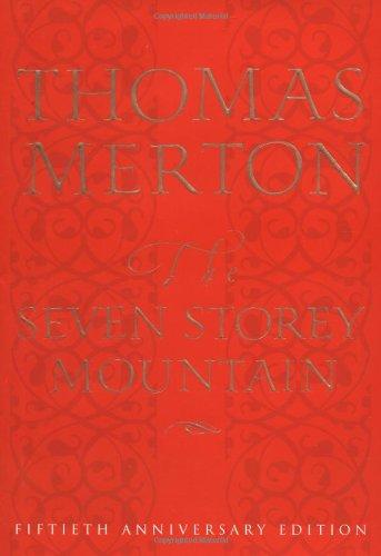 9780151004133: The Seven Storey Mountain: Fiftieth-Anniversary Edition
