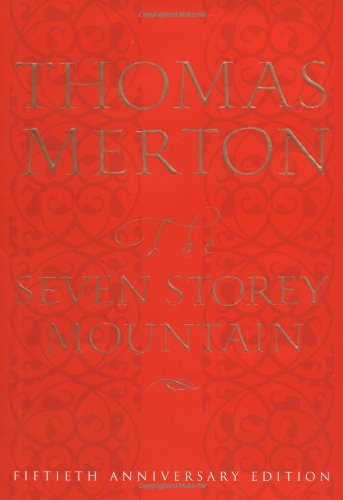 9780151004133: The Seven Storey Mountain: Fiftieth-Anniversary Edition