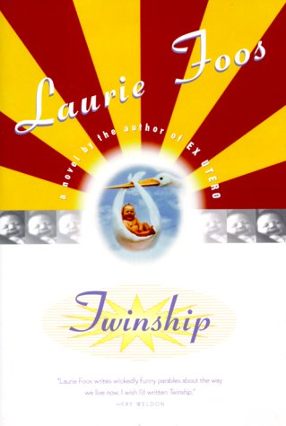 9780151004171: Twinship: A Novel by the Author of Ex Utero