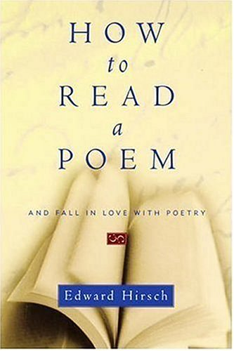 9780151004195: How to Read a Poem: And Fall in Love with Poetry