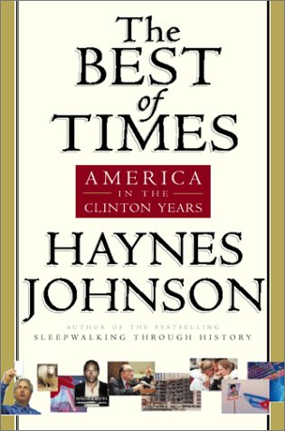 9780151004454: The Best of Times: America in the Age of Clinton