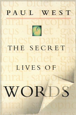 The Secret Lives of Words (0151004668) by West, Paul