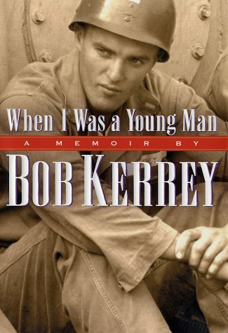 When I Was a Young Man A Memoir by Bob Kerrey