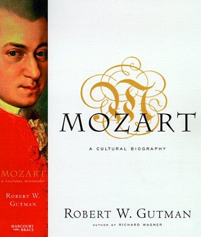 9780151004829: Mozart: a Cultural Biography