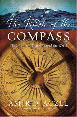 The Riddle of the Compass: The Invention: Aczel, Amir D.